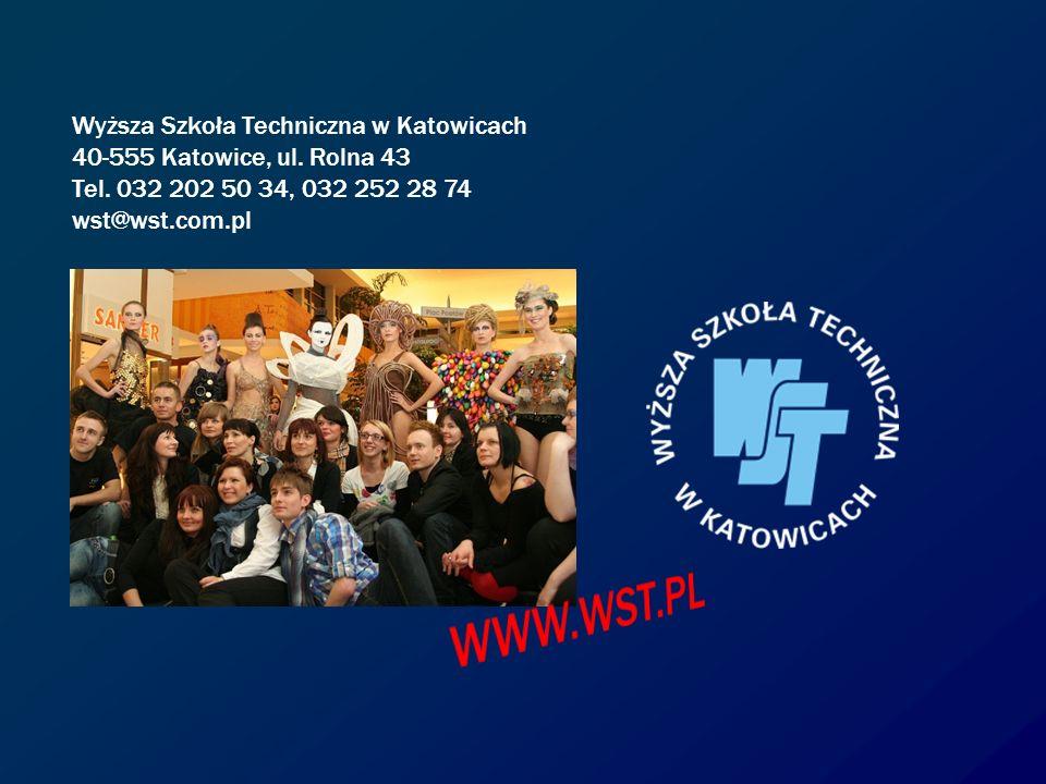 Wyższa Szkoła Techniczna w Katowicach 40-555 Katowice, ul. Rolna 43 Tel. 032 202 50 34, 032 252 28 74 wst@wst.com.pl