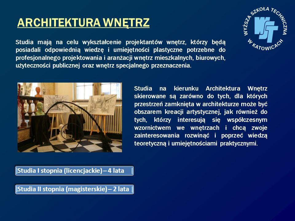 ARCHITEKTURA WNĘTRZ Studia I stopnia (licencjackie) – 4 lataStudia II stopnia (magisterskie) – 2 lata Studia mają na celu wykształcenie projektantów w