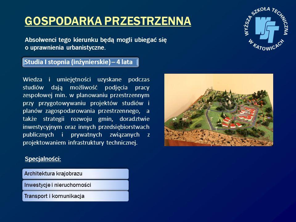 GOSPODARKA PRZESTRZENNA Wiedza i umiejętności uzyskane podczas studiów dają możliwość podjęcia pracy zespołowej min. w planowaniu przestrzennym przy p
