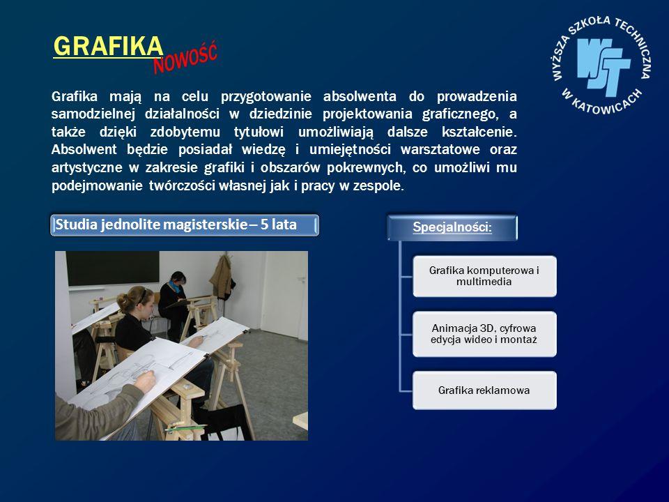 GRAFIKA Specjalności: Grafika komputerowa i multimedia Animacja 3D, cyfrowa edycja wideo i montaż Grafika reklamowa Grafika mają na celu przygotowanie