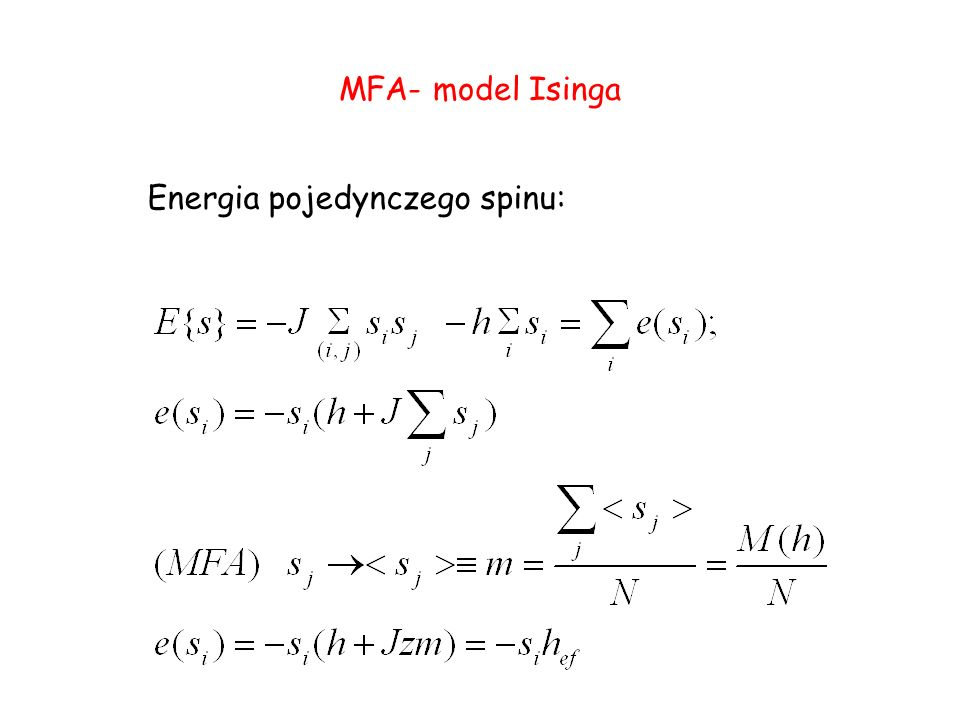 MFA- model Isinga Energia pojedynczego spinu: