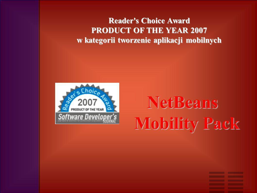Reader s Choice Award PRODUCT OF THE YEAR 2007 w kategorii tworzenie aplikacji mobilnych NetBeans Mobility Pack