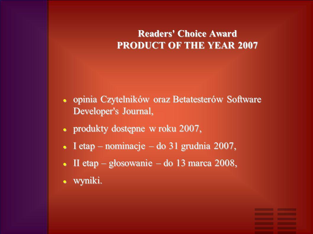 opinia Czytelników oraz Betatesterów Software Developer s Journal, opinia Czytelników oraz Betatesterów Software Developer s Journal, produkty dostępne w roku 2007, produkty dostępne w roku 2007, I etap – nominacje – do 31 grudnia 2007, I etap – nominacje – do 31 grudnia 2007, II etap – głosowanie – do 13 marca 2008, II etap – głosowanie – do 13 marca 2008, wyniki.
