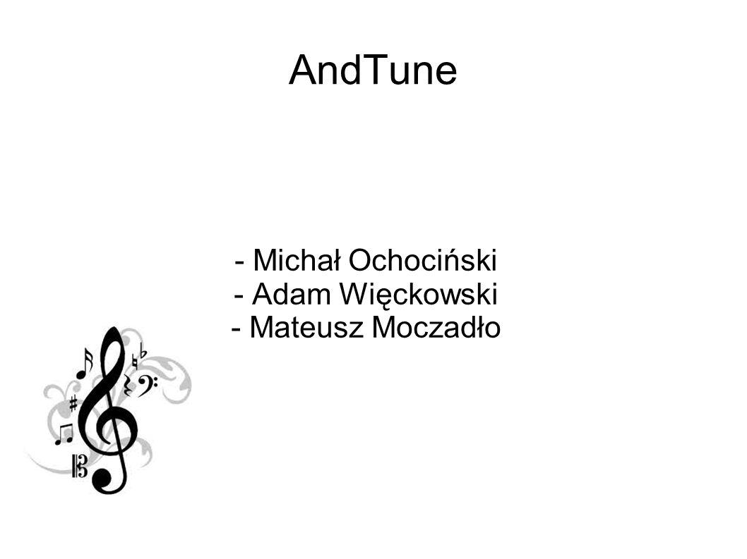 AndTune - Michał Ochociński - Adam Więckowski - Mateusz Moczadło