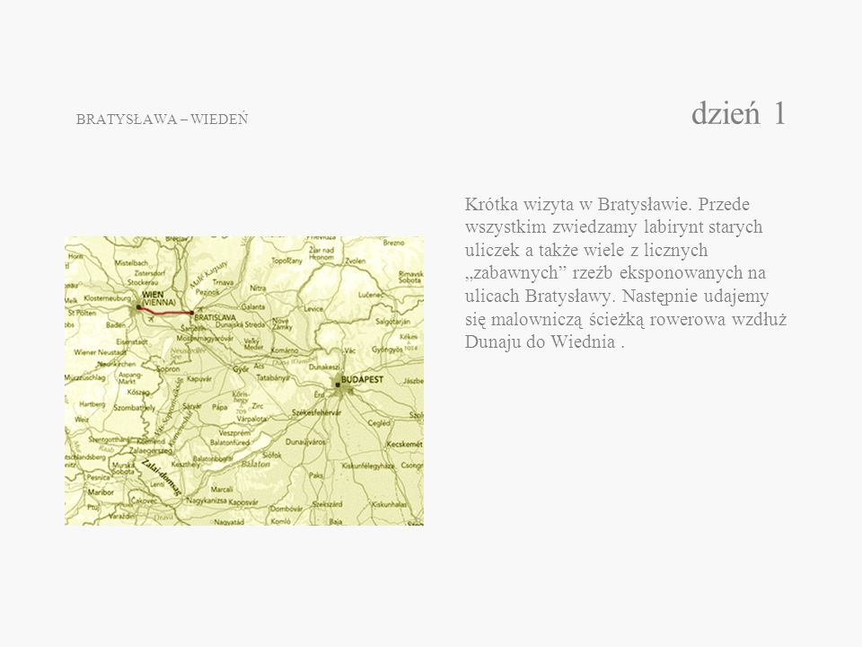 BRATYSŁAWA – WIEDEŃ dzień 1 Krótka wizyta w Bratysławie. Przede wszystkim zwiedzamy labirynt starych uliczek a także wiele z licznych zabawnych rzeźb