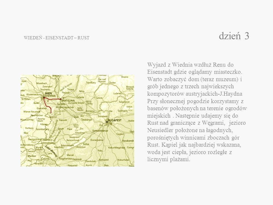 WIEDEŃ - EISENSTADT – RUST dzień 3 Wyjazd z Wiednia wzdłuż Renu do Eisenstadt gdzie oglądamy miasteczko. Warto zobaczyć dom (teraz muzeum) i grób jedn