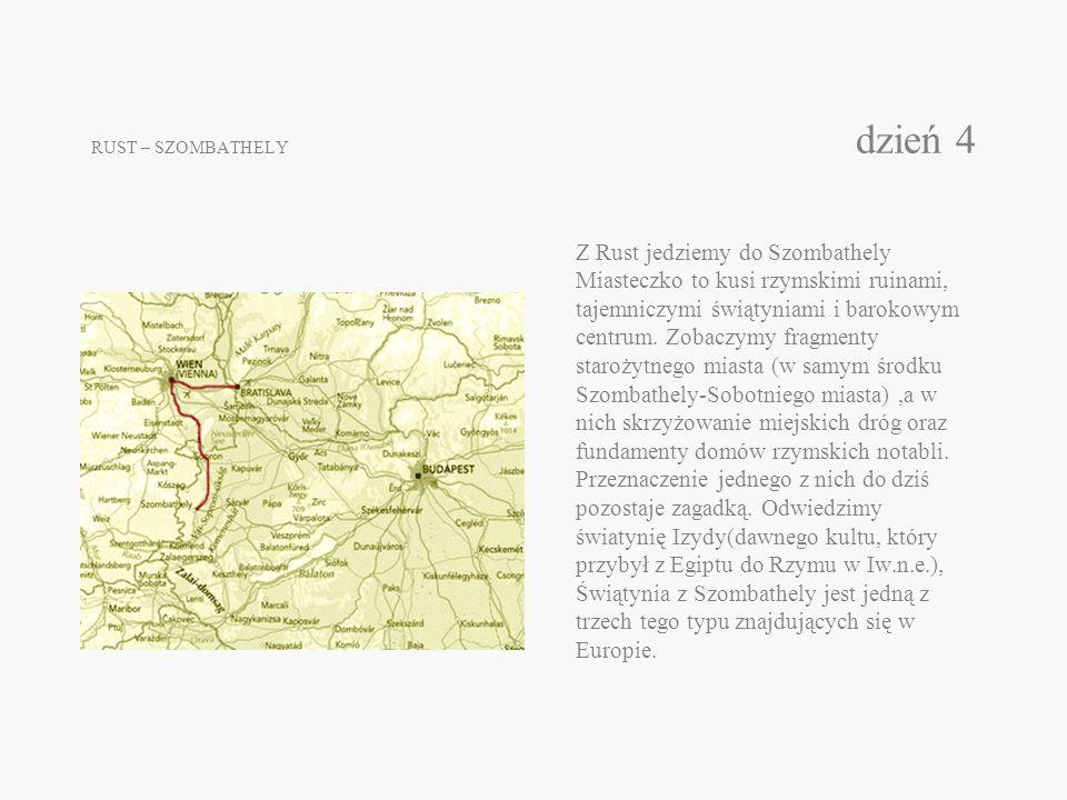 RUST – SZOMBATHELY dzień 4 Z Rust jedziemy do Szombathely Miasteczko to kusi rzymskimi ruinami, tajemniczymi świątyniami i barokowym centrum. Zobaczym