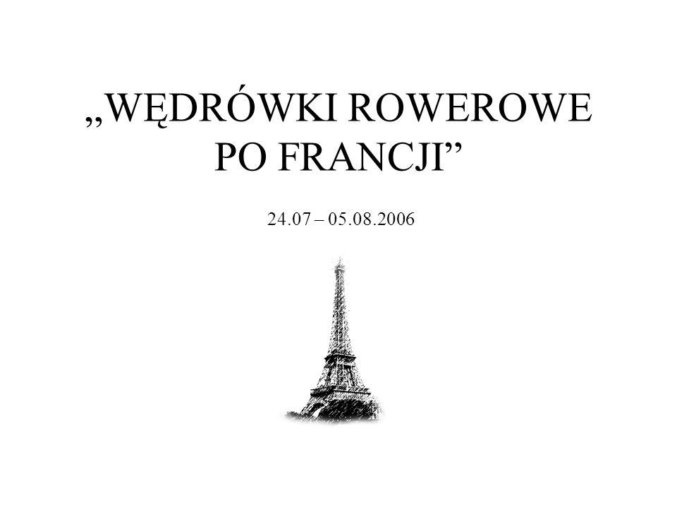 WĘDRÓWKI ROWEROWE PO FRANCJI 24.07 – 05.08.2006