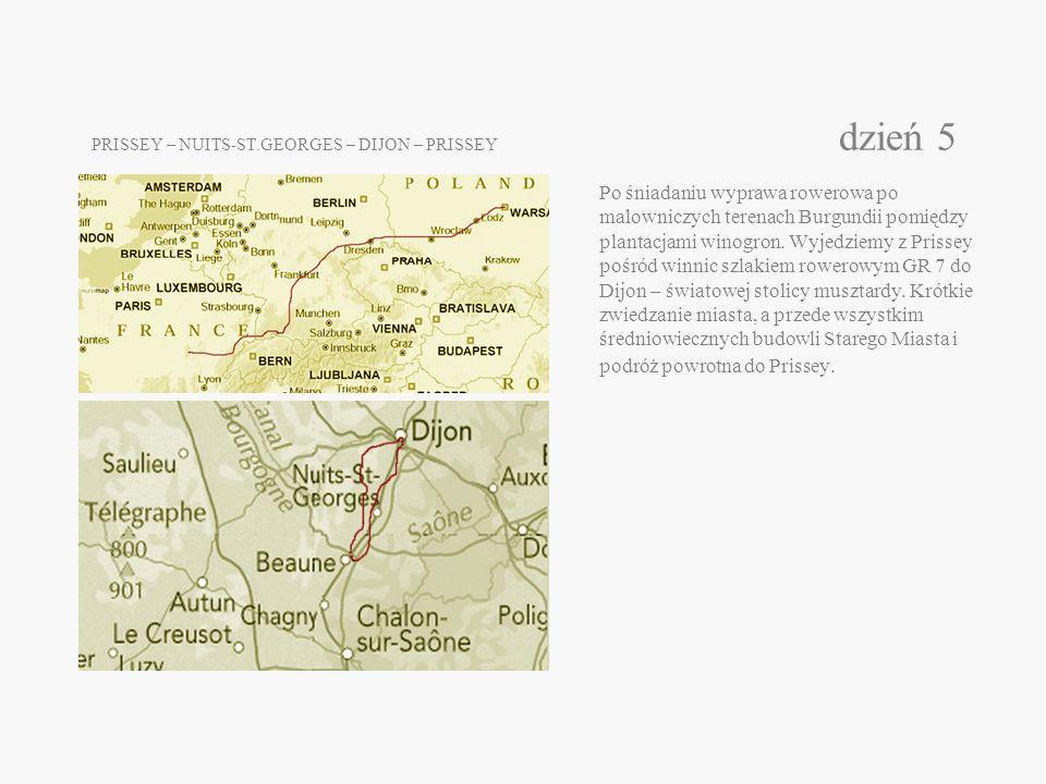 PRISSEY – NUITS-ST.GEORGES – DIJON – PRISSEY dzień 5 Po śniadaniu wyprawa rowerowa po malowniczych terenach Burgundii pomiędzy plantacjami winogron.