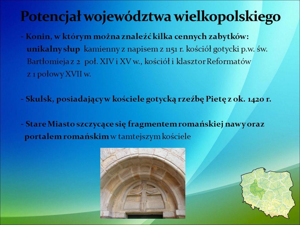 - Konin, w którym można znaleźć kilka cennych zabytków: unikalny słup kamienny z napisem z 1151 r.