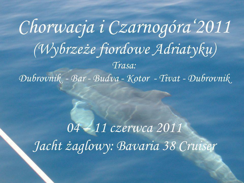 Chorwacja i Czarnogóra2011 (Wybrzeże fiordowe Adriatyku) Trasa: Dubrovnik - Bar - Budva - Kotor - Tivat - Dubrovnik 04 – 11 czerwca 2011 Jacht żaglowy