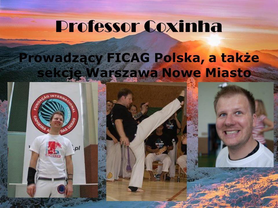 Professor Coxinha Prowadzący FICAG Polska, a także sekcję Warszawa Nowe Miasto