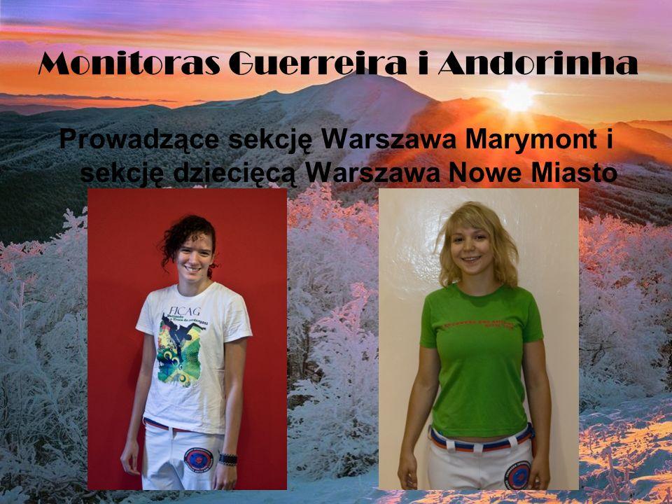 Monitoras Guerreira i Andorinha Prowadzące sekcję Warszawa Marymont i sekcję dziecięcą Warszawa Nowe Miasto