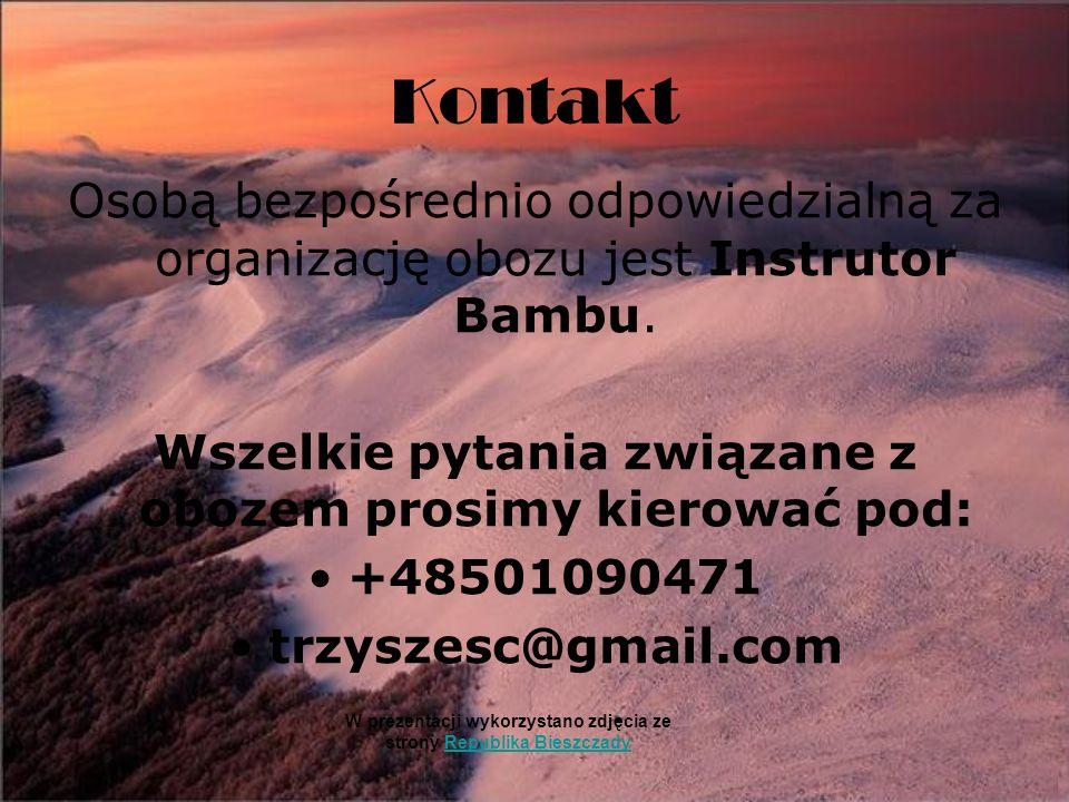 Kontakt Osobą bezpośrednio odpowiedzialną za organizację obozu jest Instrutor Bambu.
