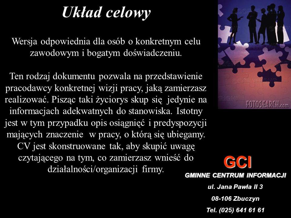 PRZYKŁAD CURRICULUM VITAE W UKŁADZIE CELOWYM stanowisko Koordynatora festiwali teatrów ulicznych – lato 2001 Anna Nowak ul.