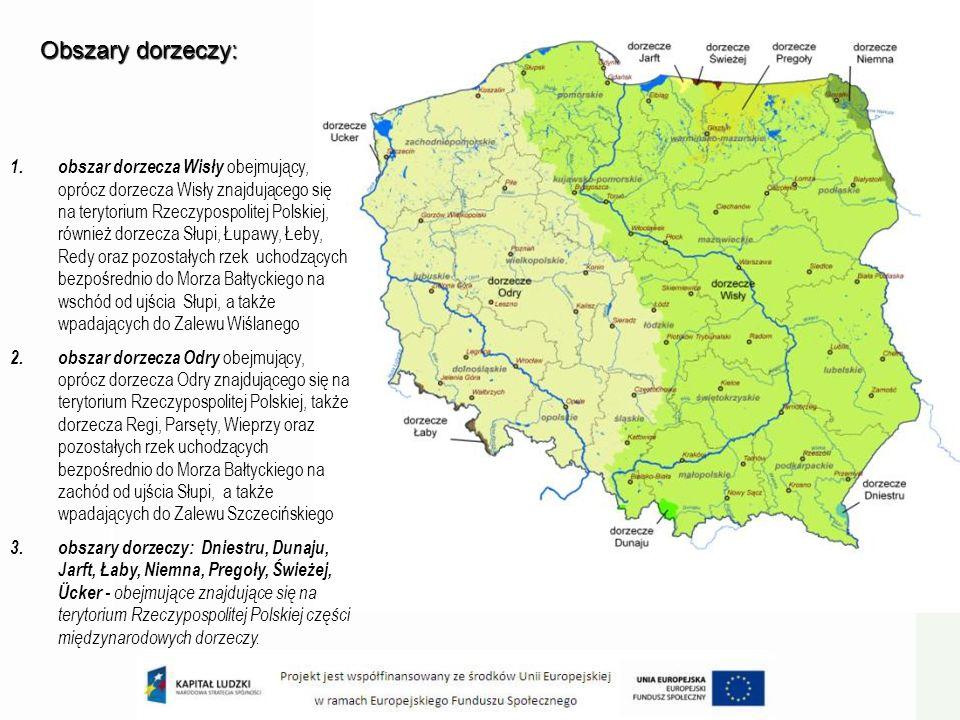 1.obszar dorzecza Wisły obejmujący, oprócz dorzecza Wisły znajdującego się na terytorium Rzeczypospolitej Polskiej, również dorzecza Słupi, Łupawy, Łe