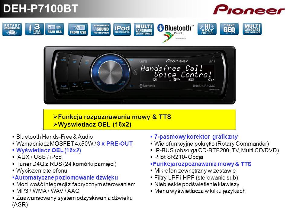DEH-P7100BT Funkcja rozpoznawania mowy & TTS Wyświetlacz OEL (16x2) Bluetooth Hands-Free & Audio Wzmacniacz MOSFET 4x50W / 3 x PRE-OUT Wyświetlacz OEL