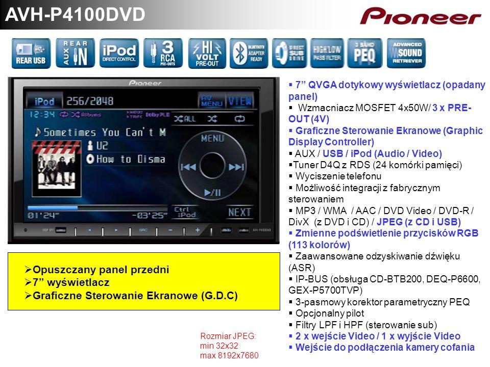 AVH-P4100DVD Opuszczany panel przedni 7 wyświetlacz Graficzne Sterowanie Ekranowe (G.D.C) 7 QVGA dotykowy wyświetlacz (opadany panel) Wzmacniacz MOSFE