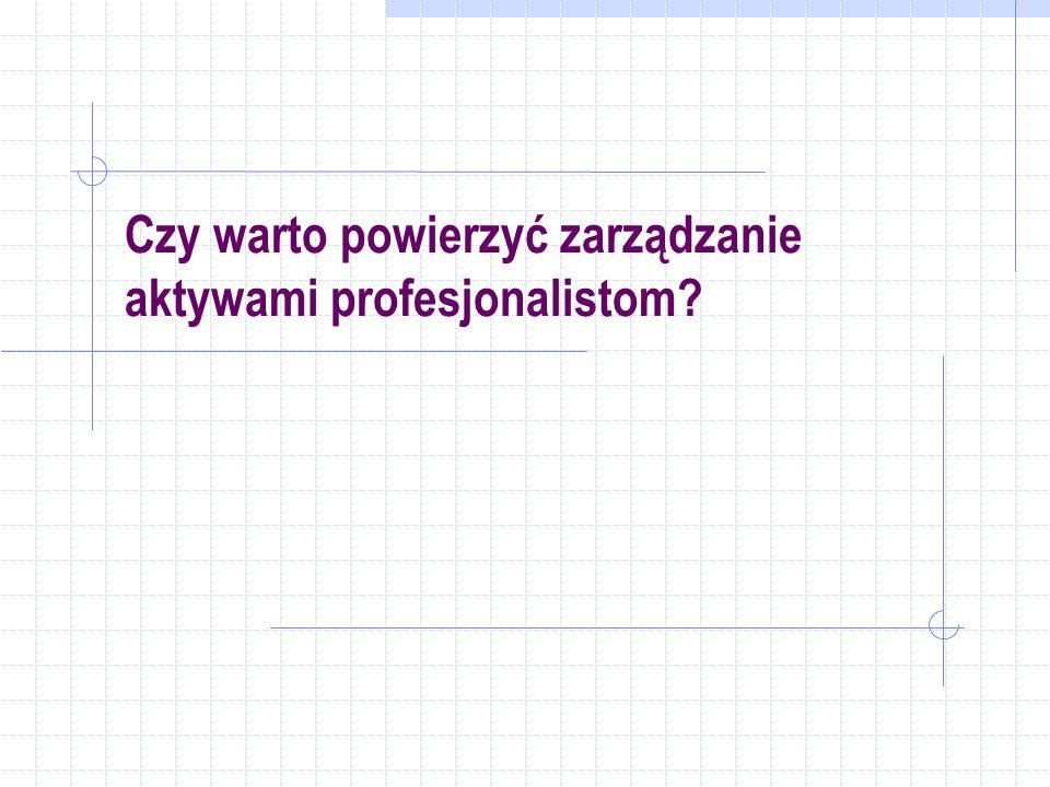 Czy warto powierzyć zarządzanie aktywami profesjonalistom