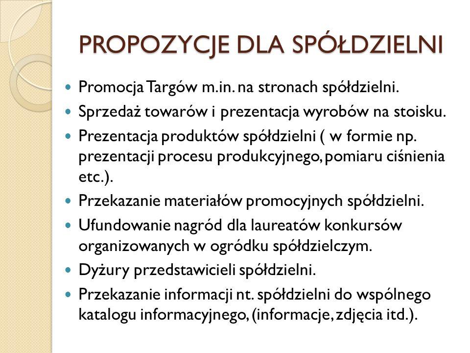 PROPOZYCJE DLA SPÓŁDZIELNI Promocja Targów m.in. na stronach spółdzielni.