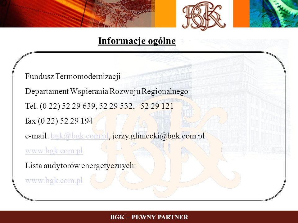 Informacje ogólne Fundusz Termomodernizacji Departament Wspierania Rozwoju Regionalnego Tel. (0 22) 52 29 639, 52 29 532, 52 29 121 fax (0 22) 52 29 1