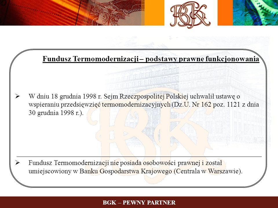 Fundusz Termomodernizacji – podstawy prawne funkcjonowania W dniu 18 grudnia 1998 r. Sejm Rzeczpospolitej Polskiej uchwalił ustawę o wspieraniu przeds