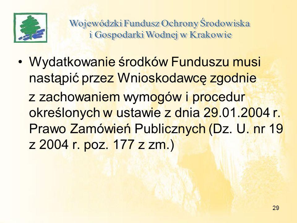 29 Wydatkowanie środków Funduszu musi nastąpić przez Wnioskodawcę zgodnie z zachowaniem wymogów i procedur określonych w ustawie z dnia 29.01.2004 r.