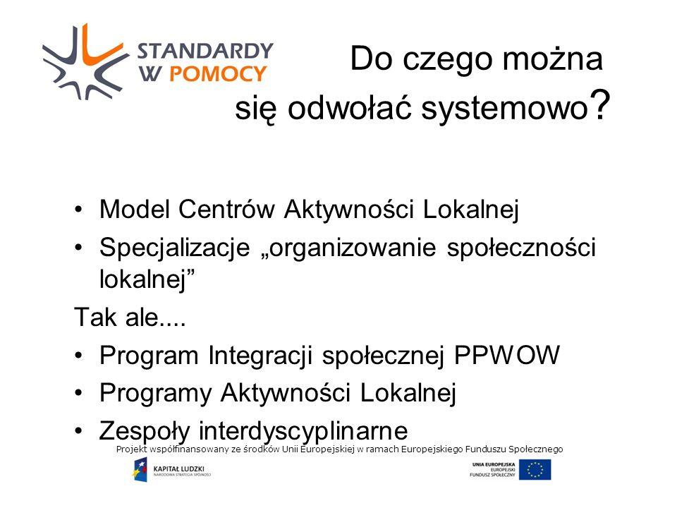 Projekt współfinansowany ze środków Unii Europejskiej w ramach Europejskiego Funduszu Społecznego Do czego można się odwołać systemowo .
