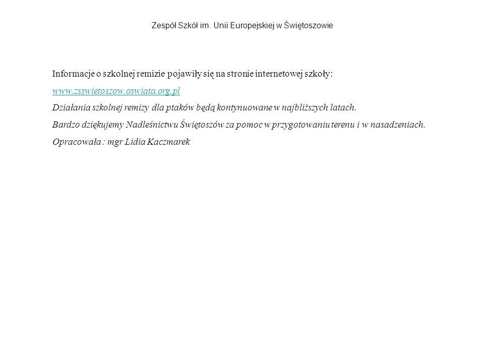 Informacje o szkolnej remizie pojawiły się na stronie internetowej szkoły: www.zsswietoszow.oswiata.org.pl Działania szkolnej remizy dla ptaków będą k