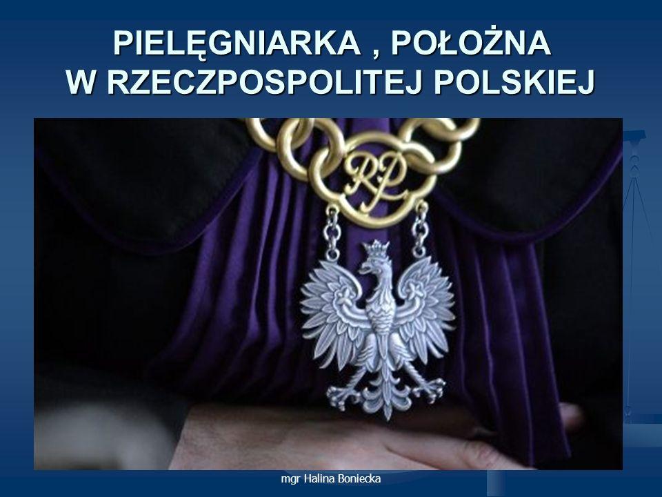 mgr Halina Boniecka WIZERUNEK ZAWODU PIELĘGNIARKI I POŁOŻNEJ Właściwy wizerunek jest wartością samą w sobie.