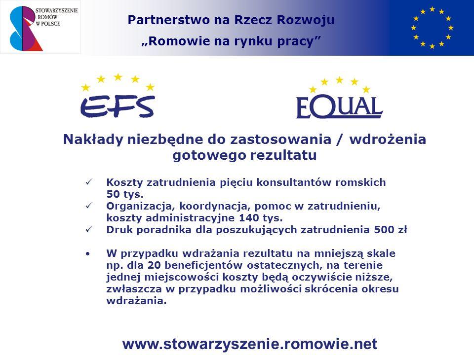 Partnerstwo na Rzecz Rozwoju Romowie na rynku pracy Nakłady niezbędne do zastosowania / wdrożenia gotowego rezultatu Koszty zatrudnienia pięciu konsul