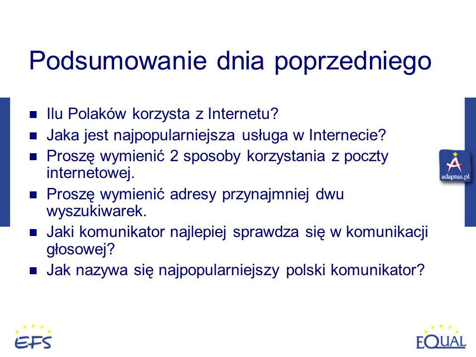 Podsumowanie dnia poprzedniego Ilu Polaków korzysta z Internetu? Jaka jest najpopularniejsza usługa w Internecie? Proszę wymienić 2 sposoby korzystani