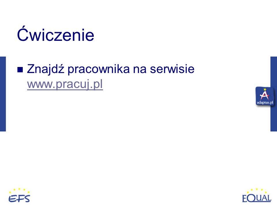 Ćwiczenie Znajdź pracownika na serwisie www.pracuj.pl www.pracuj.pl