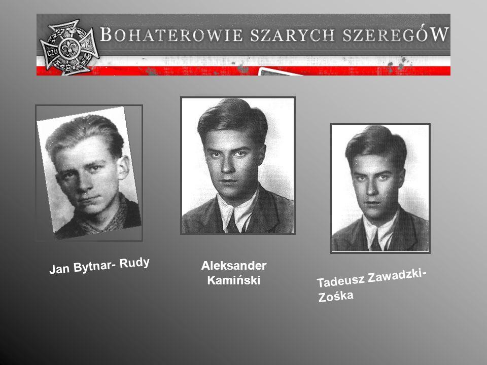 Jan Bytnar- Rudy Tadeusz Zawadzki- Zośka Aleksander Kamiński