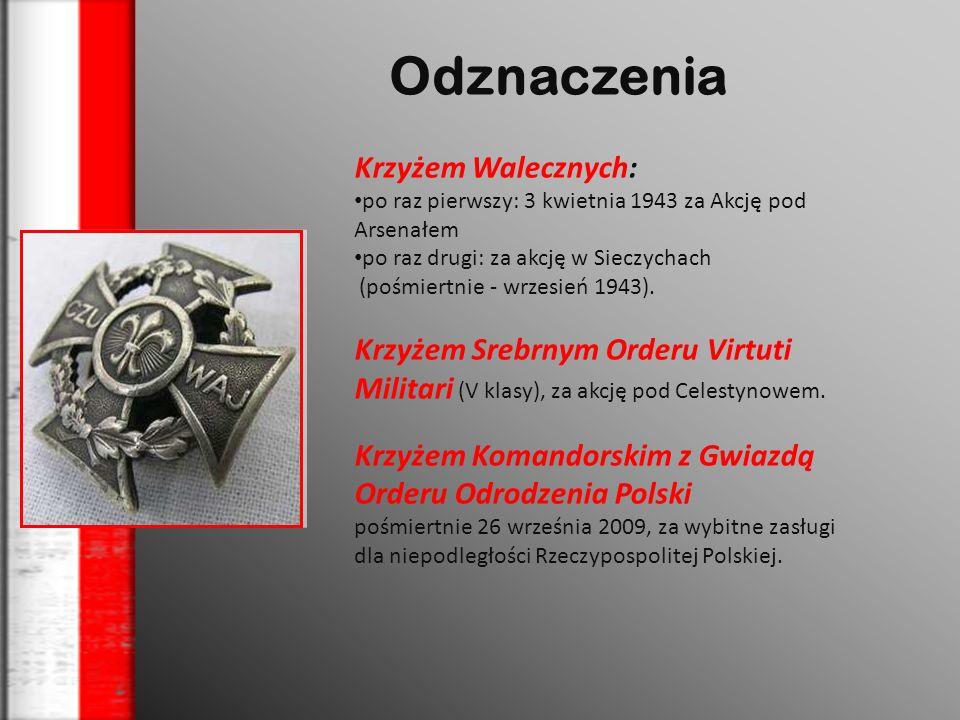 Odznaczenia Krzyżem Walecznych: po raz pierwszy: 3 kwietnia 1943 za Akcję pod Arsenałem po raz drugi: za akcję w Sieczychach (pośmiertnie - wrzesień 1