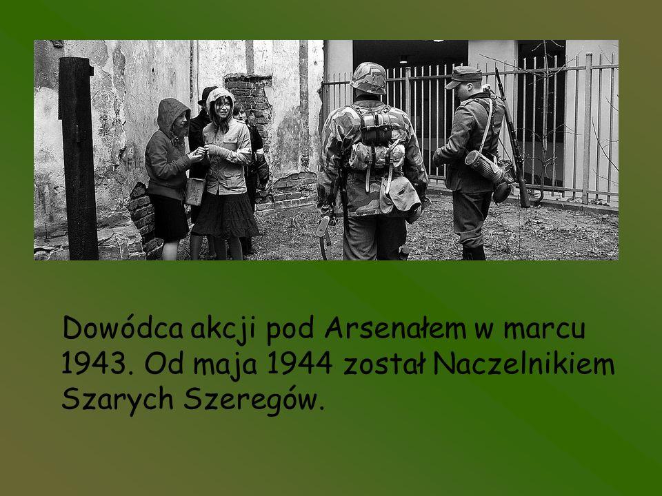 Dowódca akcji pod Arsenałem w marcu 1943. Od maja 1944 został Naczelnikiem Szarych Szeregów.