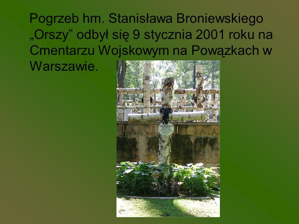 Pogrzeb hm. Stanisława Broniewskiego Orszy odbył się 9 stycznia 2001 roku na Cmentarzu Wojskowym na Powązkach w Warszawie.