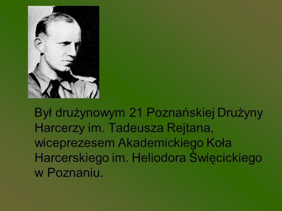 Był drużynowym 21 Poznańskiej Drużyny Harcerzy im. Tadeusza Rejtana, wiceprezesem Akademickiego Koła Harcerskiego im. Heliodora Święcickiego w Poznani