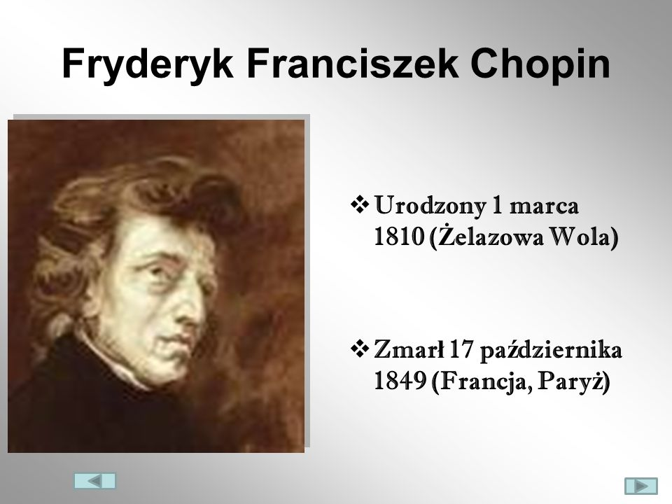 Z Chopinem w tle Polski kompozytor i pianista.Przedstawiciel muzyki okresu romantyzmu.