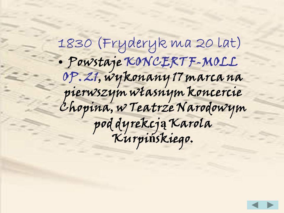 1836 (Fryderyk ma 26 lat) We wrze ś niu w Dre ź nie o ś wiadcza si ę siedemnastoletniej Marii Wodzi ń skiej.