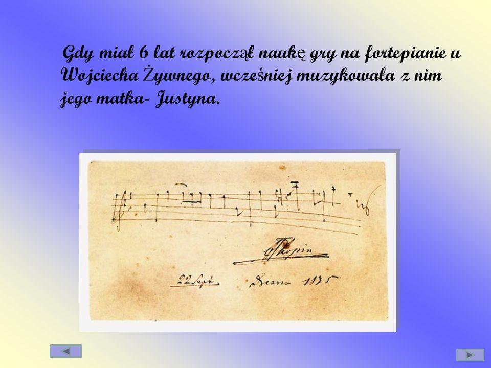 Gdy miał 6 lat rozpocz ą ł nauk ę gry na fortepianie u Wojciecha Ż ywnego, wcze ś niej muzykowała z nim jego matka- Justyna. 23