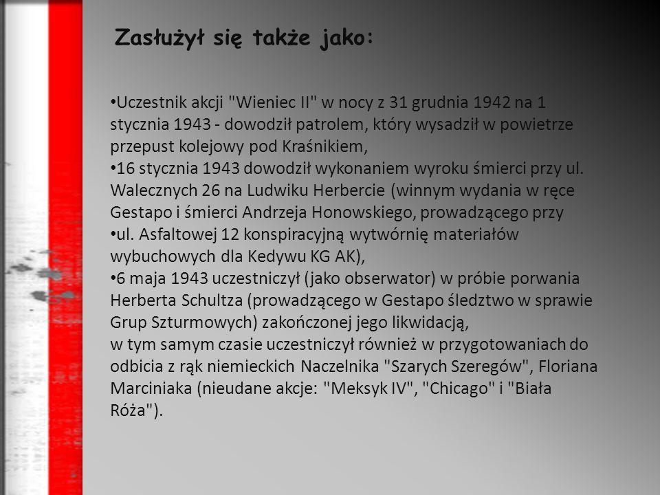Zginął śmiercią godną żołnierza w ataku na strażnicę w Sieczychach w nocy z 20 na 21 sierpnia 1943 będąc uczestnikiem akcji Taśma