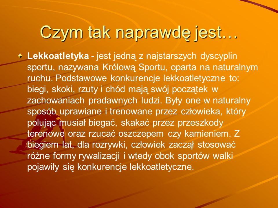 Dyscypliny związane z lekkoatletyką… 1) biegi 2)rzuty3)skoki4)chód5)wieloboje