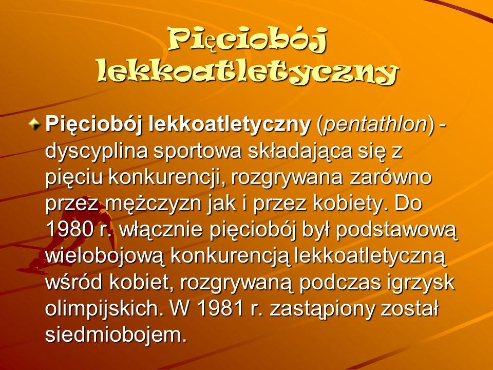 Siedmiobój lekkoatletyczny Siedmiobój – (heptatlon) dyscyplina lekkoatletyczna, składająca się z 7 konkurencji.