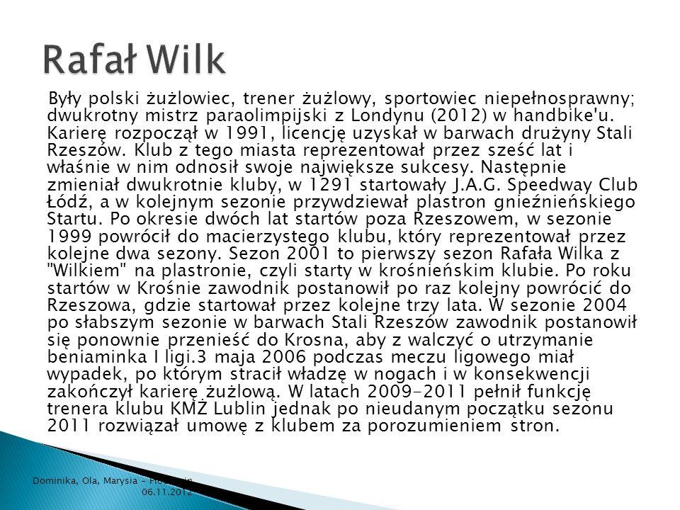 Były polski żużlowiec, trener żużlowy, sportowiec niepełnosprawny; dwukrotny mistrz paraolimpijski z Londynu (2012) w handbike'u. Karierę rozpoczął w