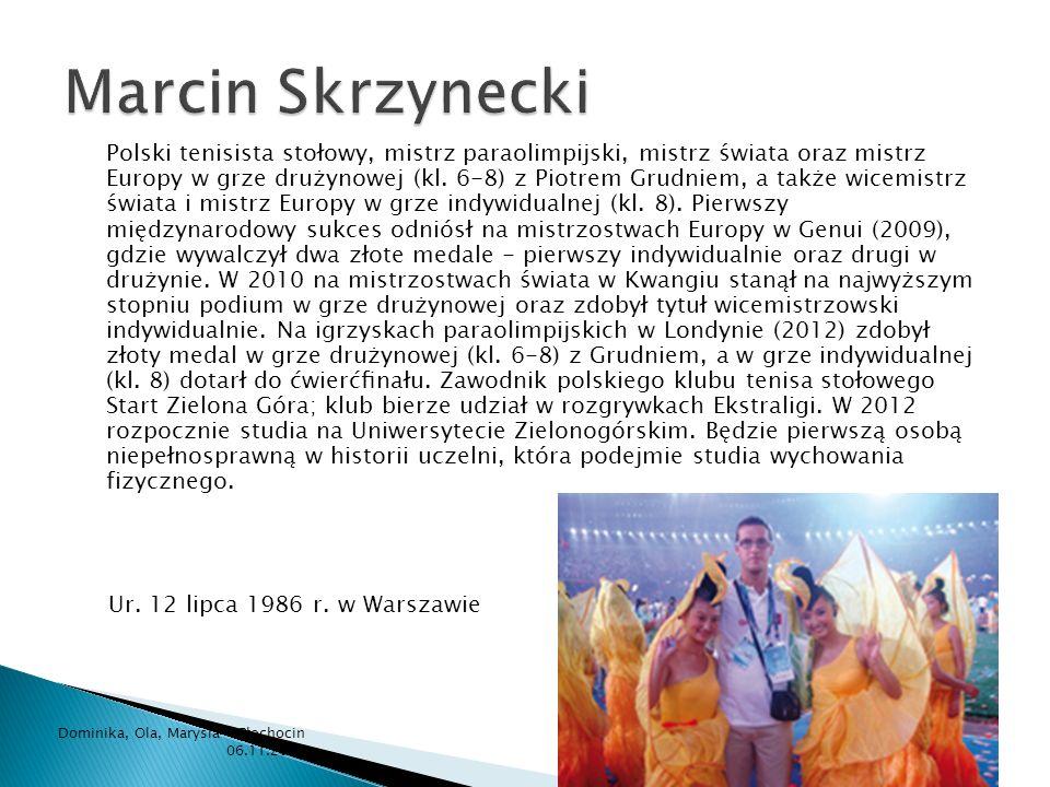 Polski tenisista stołowy, mistrz paraolimpijski, mistrz świata oraz mistrz Europy w grze drużynowej (kl. 6-8) z Piotrem Grudniem, a także wicemistrz ś