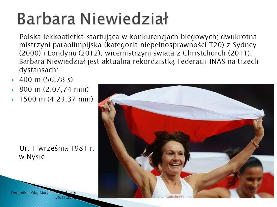 Polska lekkoatletka startująca w konkurencjach biegowych; dwukrotna mistrzyni paraolimpijska (kategoria niepełnosprawności T20) z Sydney (2000) i Lond