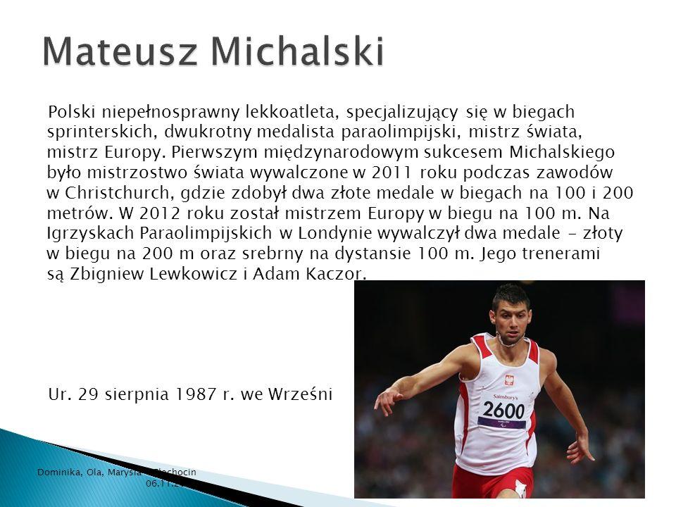 Polski niepełnosprawny lekkoatleta, specjalizujący się w biegach sprinterskich, dwukrotny medalista paraolimpijski, mistrz świata, mistrz Europy. Pier