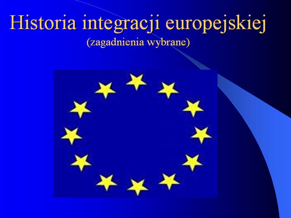 Idea integracji europejskiej po II wojnie światowej Unia Europejska jest ukoronowaniem kilkudziesięciu lat zmagań o integrację krajów Europy.