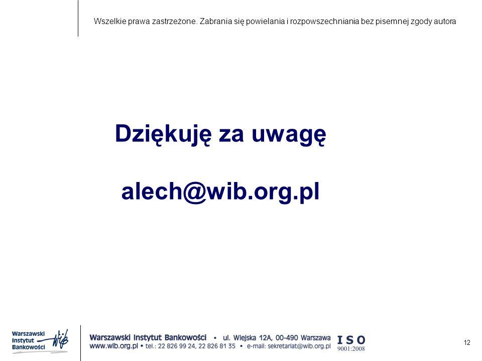 12 Dziękuję za uwagę alech@wib.org.pl Wszelkie prawa zastrzeżone.